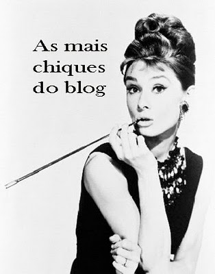 Vamos escolher As Mais Chiques do Blog!