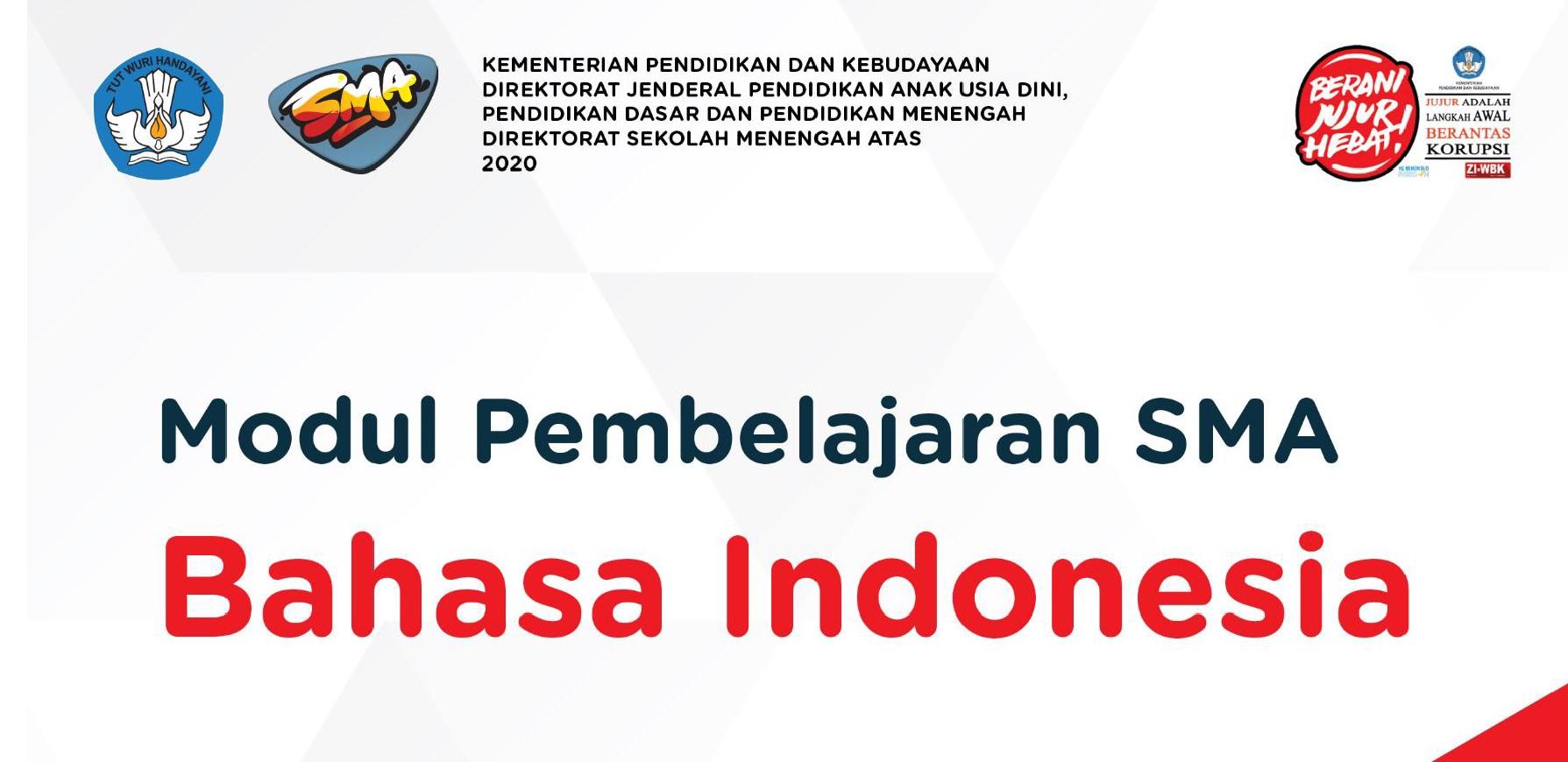 Modul Pembelajaran Bahasa Indonesia Untuk SMA Kelas X, XI dan XII