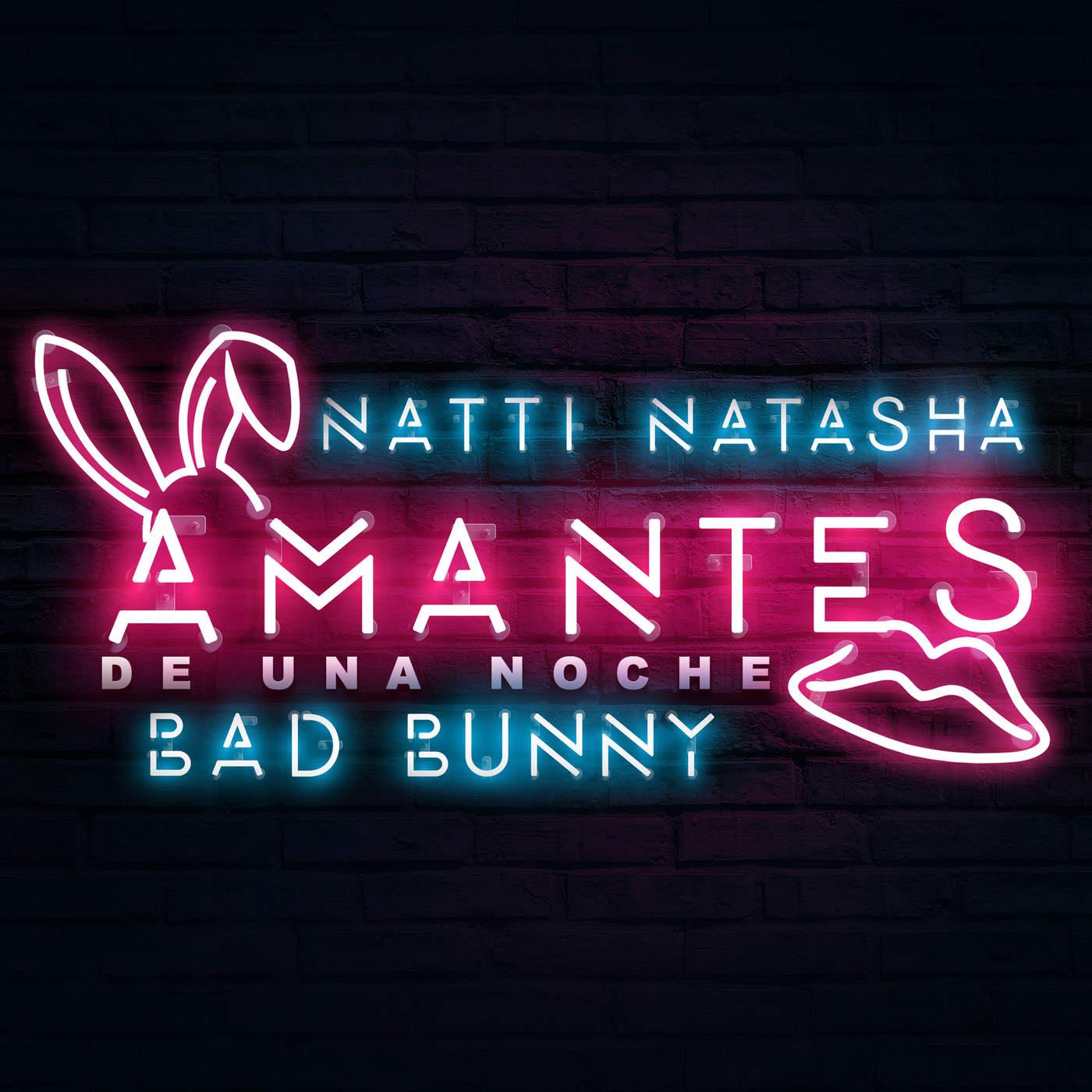 Natti Natasha & Bad Bunny - Amantes de una Noche - Single Cover