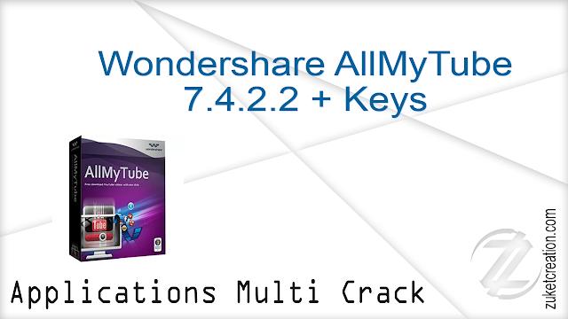 Wondershare AllMyTube 7.4.2.2 + Keys    |   38 MB