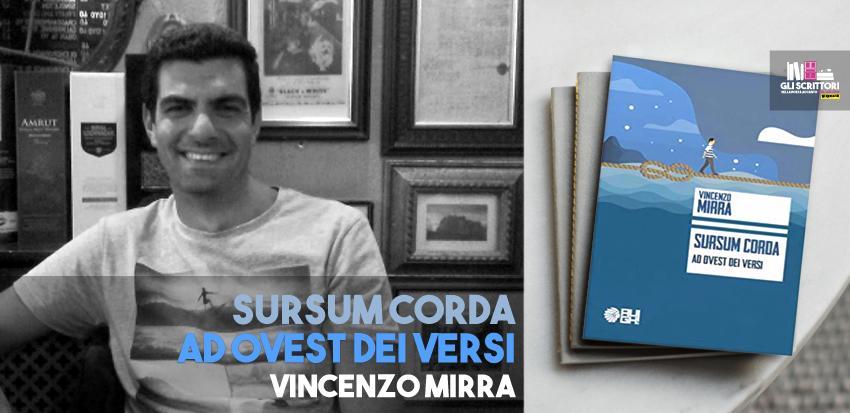 Vincenzo Mirra presenta: Sursum corda. Ad Ovest dei versi