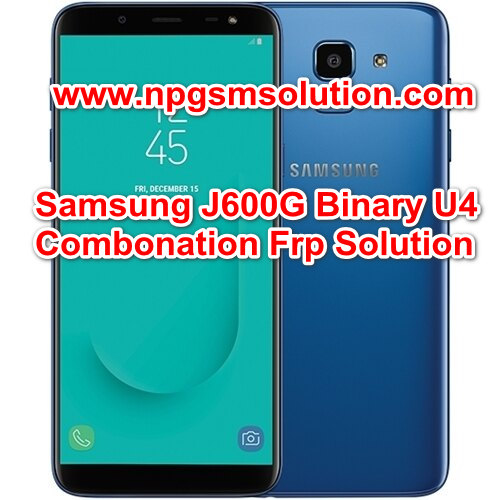 Samsung J600G Binary U4 Combonation Frp Solution