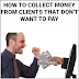 8 Best Tips to Collect Money from Clients that don't want to pay