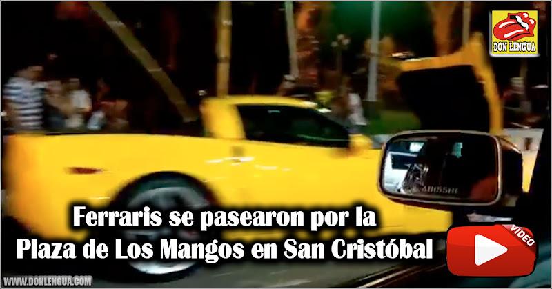 Ferraris se pasearon por la Plaza de Los Mangos en San Cristóbal