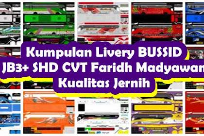 Kumpulan Livery BUSSID JB3+ SHD CVT Faridh Madyawan Kualitas Jernih
