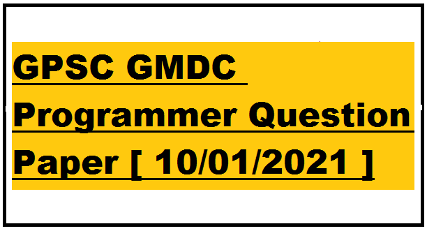 GPSC GMDC Programmer Question Paper [ 10/01/2021 ]
