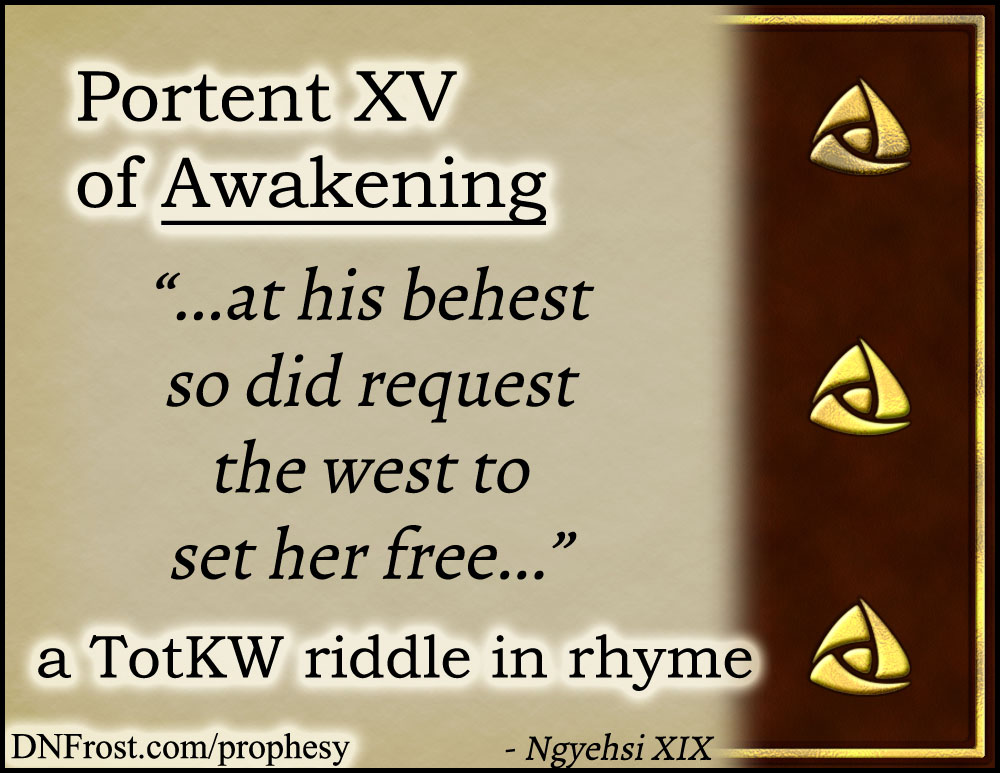 Portent XV of Awakening: at his behest so did request www.DNFrost.com/prophesy #TotKW A riddle in rhyme by D.N.Frost @DNFrost13 Part of a series.