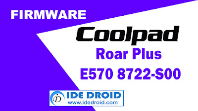 Firmware Coolpad Roar Plus E570 8722-S00 Tested Free Download