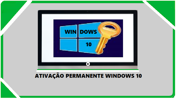 Ativar Windows 10 Permanentemente