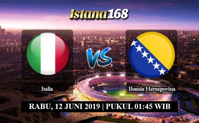 Prediksi Italia vs Bosnia Herzegovina 12 Juni 2019