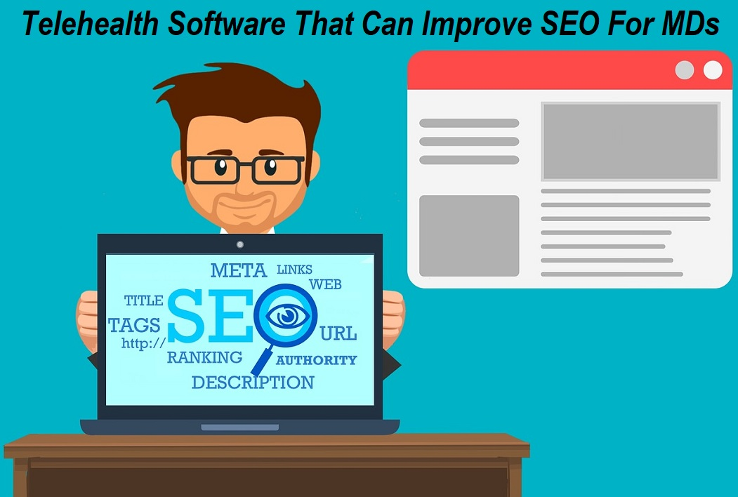Telehealth Software That Can Improve SEO For MDs