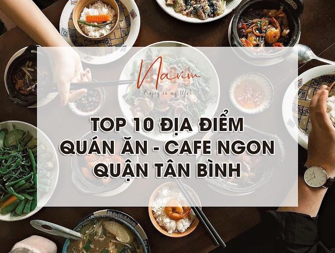 Top 10 quán ăn - cà phê - trà sữa ngon ở quận Tân Bình
