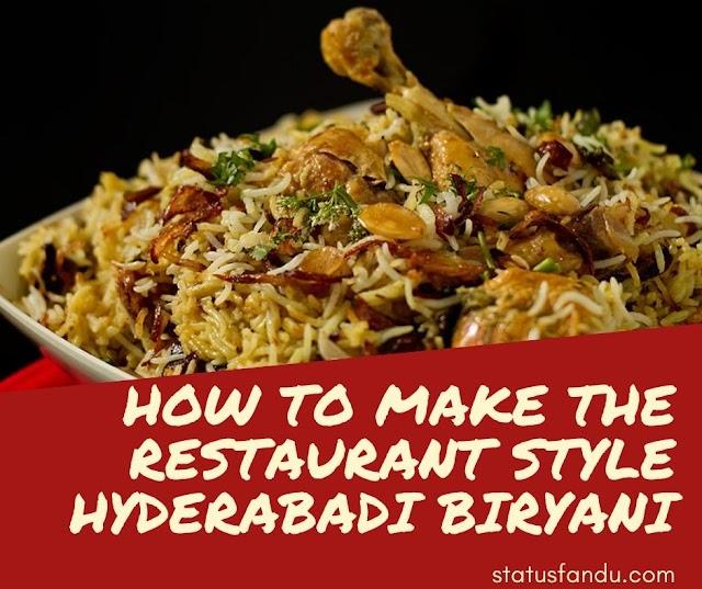 How To Make The Restaurant Style Hyderabadi Biryani