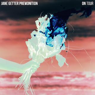 Jane Getter Premonition - 2017 - On Tour