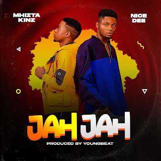 MUSIC: Mhizta Kinz Ft Nice Dee - Jah Jah (Prod. Youngbeat)