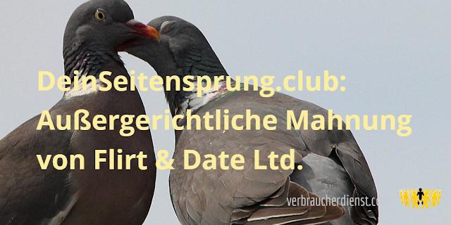 Titel: DeinSeitensprung.club: Außergerichtliche Mahnung von Flirt & Date Ltd