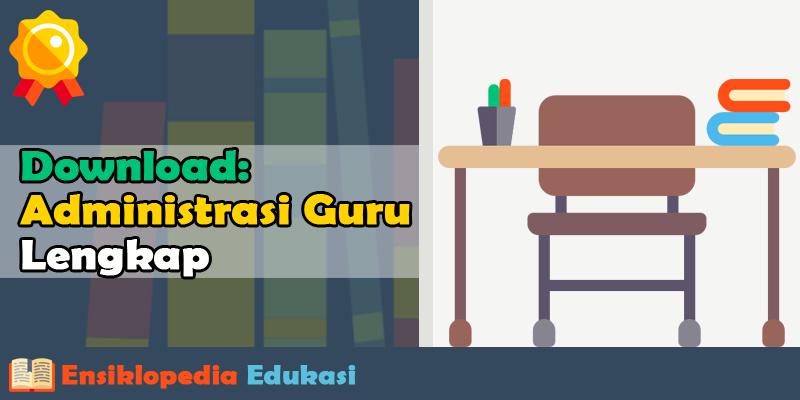 Administrasi guru kelas 1,2,3,4,5 dan 6 Lengkap Download Gratis dalam 1 File Excel