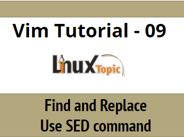 How to find and replace text in vi editor, find and replace in vim, find and replace word in vim, find and replace text in vim text editor