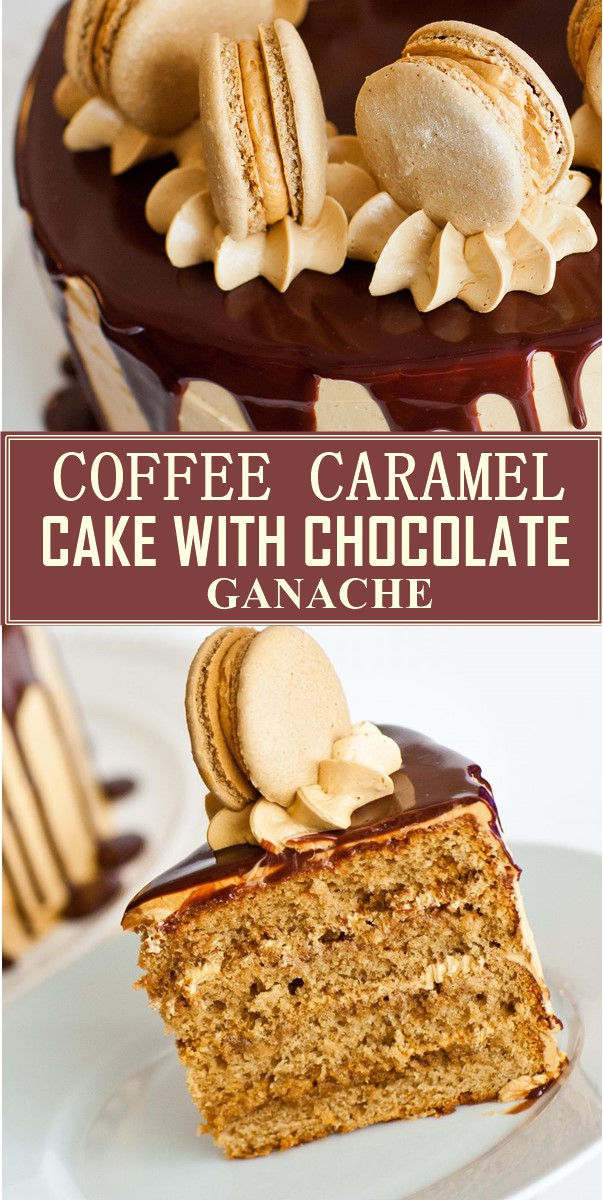 COFFEE CARAMEL CAKE WITH CHOCOLATE GANACHE #Cakerecipes