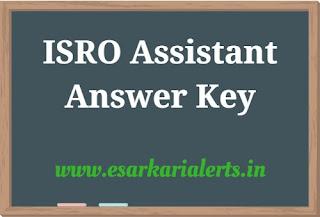 ISRO Assistant Answer Key 2017