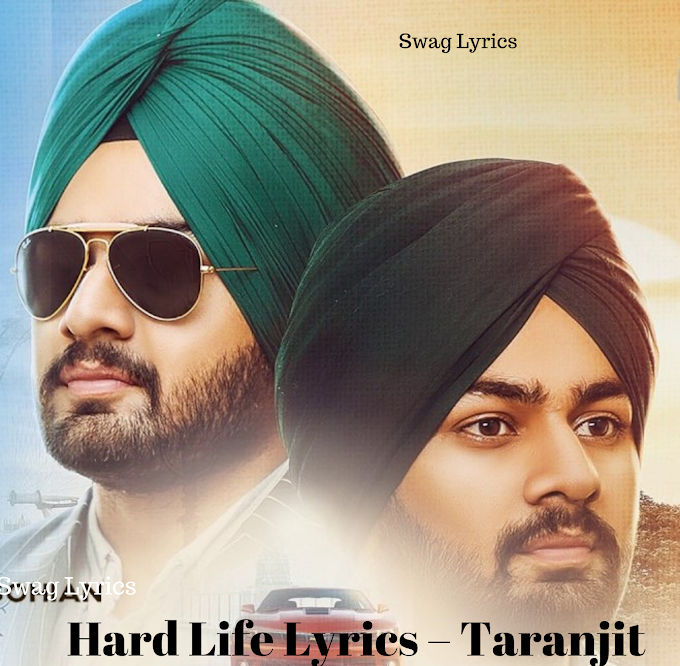Hard Life Lyrics – Taranjit