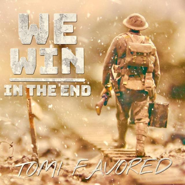 Music: We Win In The End - Tomi Favored