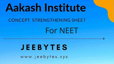Aakash Concept Strengthening Sheet (Based On AIATS) For NEET 2021