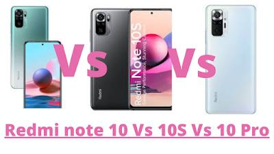 Redmi note 10 Vs note 10S Vs note 10 Pro