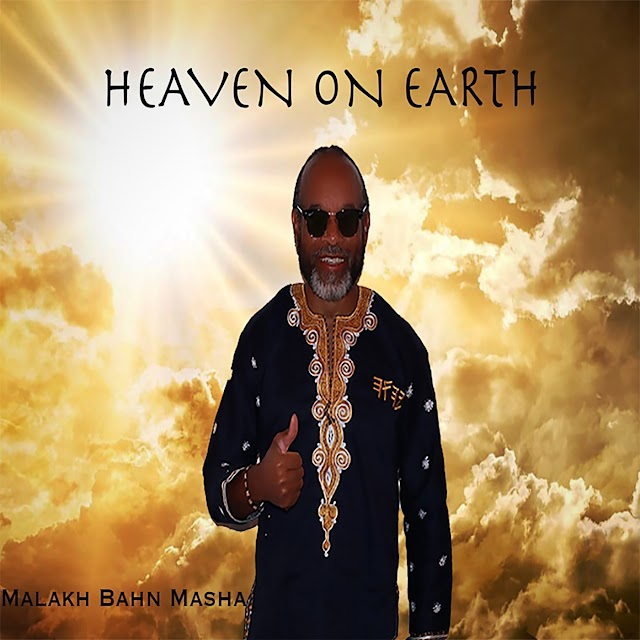 "The Musical Vision Of ""Heaven On Earth"" By Malakh Bahn Masha"