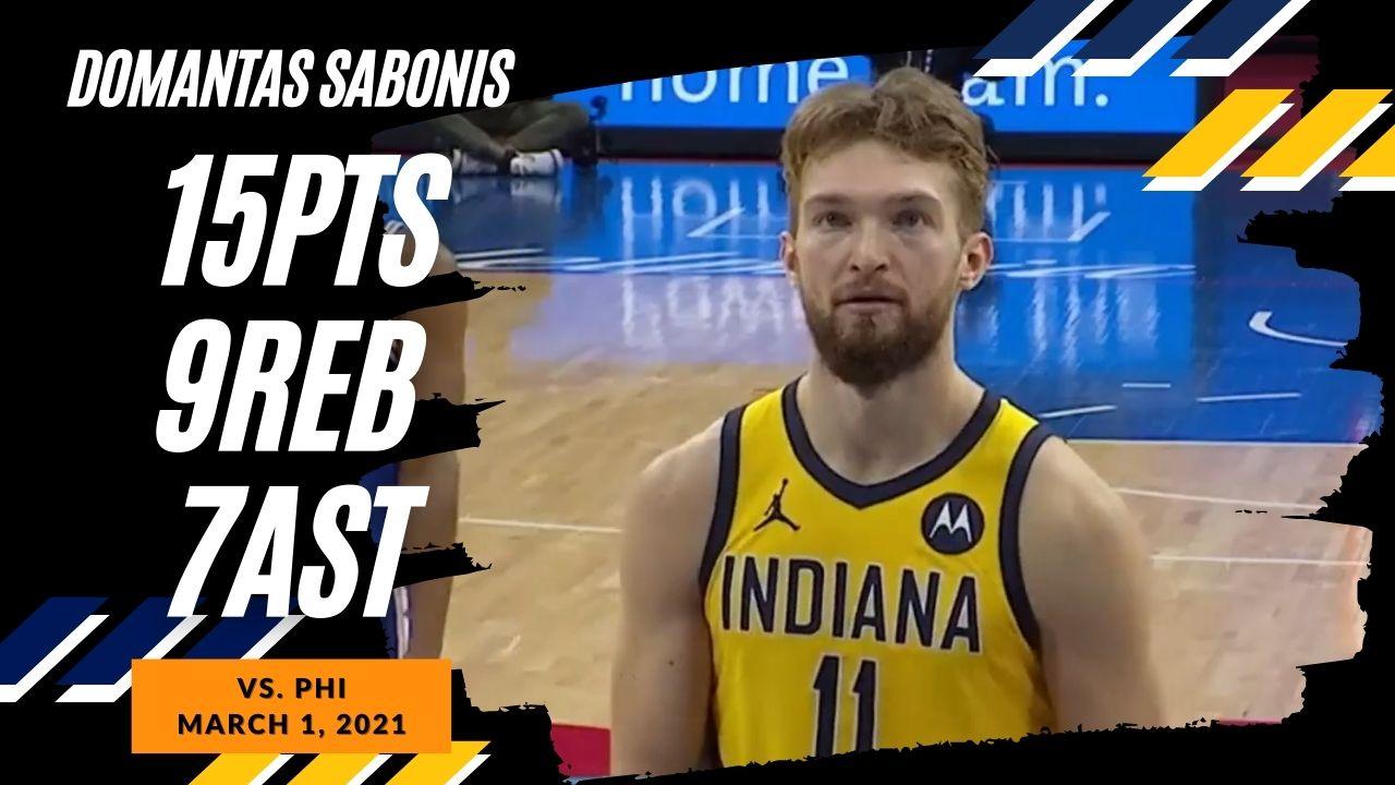 Domantas Sabonis 15pts 9reb 7ast vs PHI | March 1, 2021 | 2020-21 NBA Season