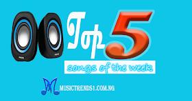 Top 5 Nigerian Songs Of The Week November 23th (Ranking)