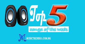 Top 5 Nigerian Songs Of The Week November 23th (Ranking)