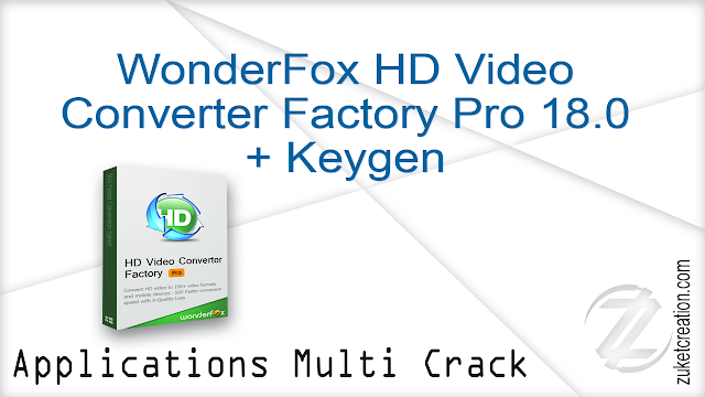 WonderFox HD Video Converter Factory Pro 18.0 + Keygen   |  84 MB