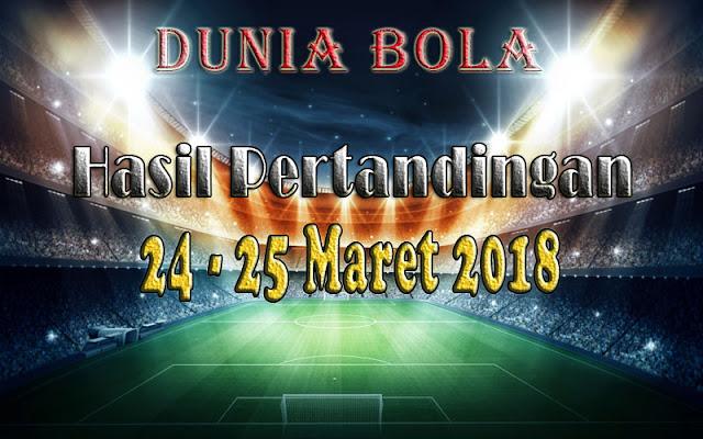 Hasil Pertandingan Sepak Bola Tanggal 24 - 25 Maret 2018