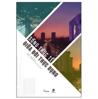 Sống Thực Tế Giữa Đời Thực Dụng ebook PDF-EPUB-AWZ3-PRC-MOBI