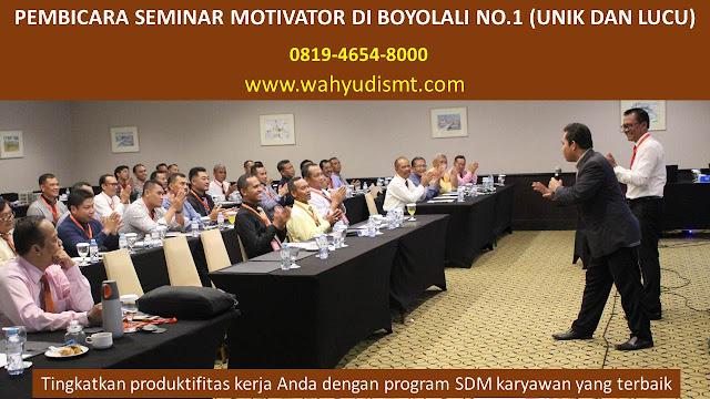 PEMBICARA SEMINAR MOTIVATOR DI BOYOLALI NO.1,  Training Motivasi di BOYOLALI, Softskill Training di BOYOLALI, Seminar Motivasi di BOYOLALI, Capacity Building di BOYOLALI, Team Building di BOYOLALI, Communication Skill di BOYOLALI, Public Speaking di BOYOLALI, Outbound di BOYOLALI, Pembicara Seminar di BOYOLALI