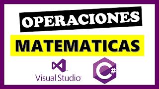 Operaciones Matemáticas en C#