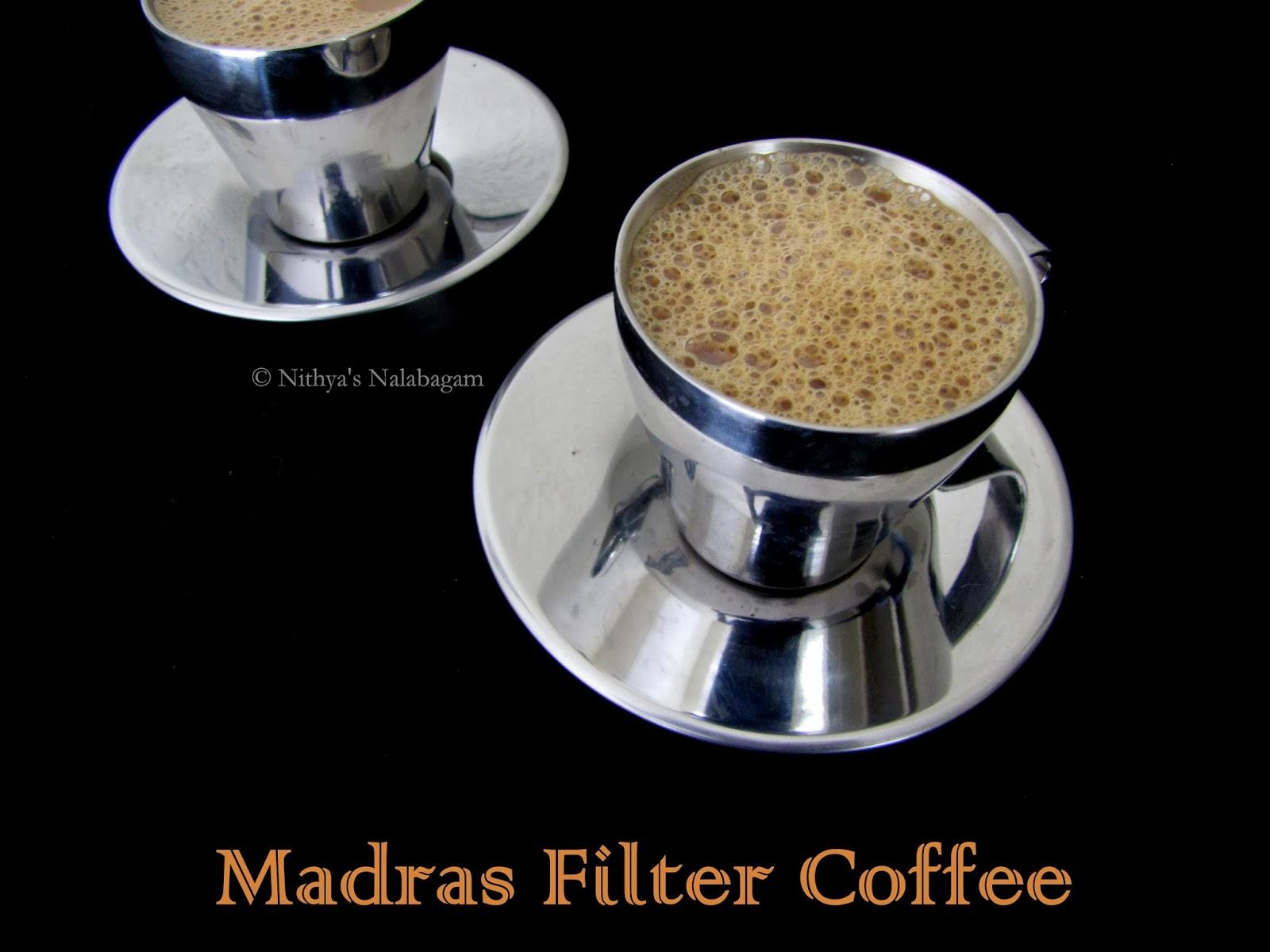 Madras Filter Coffee Nithya S Nalabagam