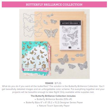 the entire Butterfly Brillaince collection including the Butterfly Brilliance Bundle the Butterfly Bijou Designer Series Paper and the Natural Touch Specialty Paper