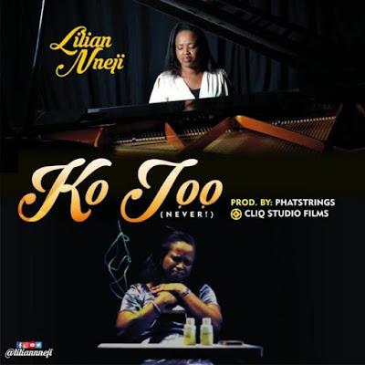 Lilian Nneji - Ko Joo (Never) Lyrics