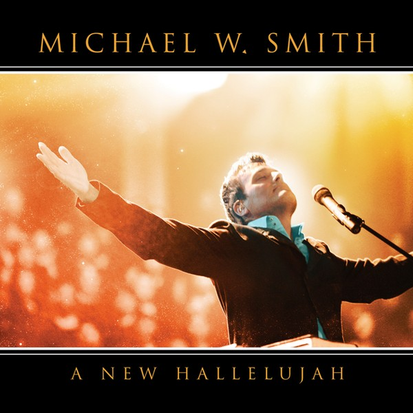 Michael w. smith - new hallelujah 2008 worship album