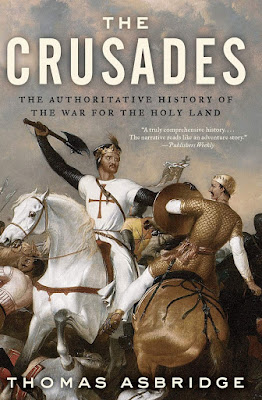 The Crusades: The Authoritative History of the War for the Holy Land By Thomas Asbridge