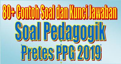 80 + Contoh Soal Pedagogik Dan Kunci Jawaban Pretes PPG Kemenag 2019