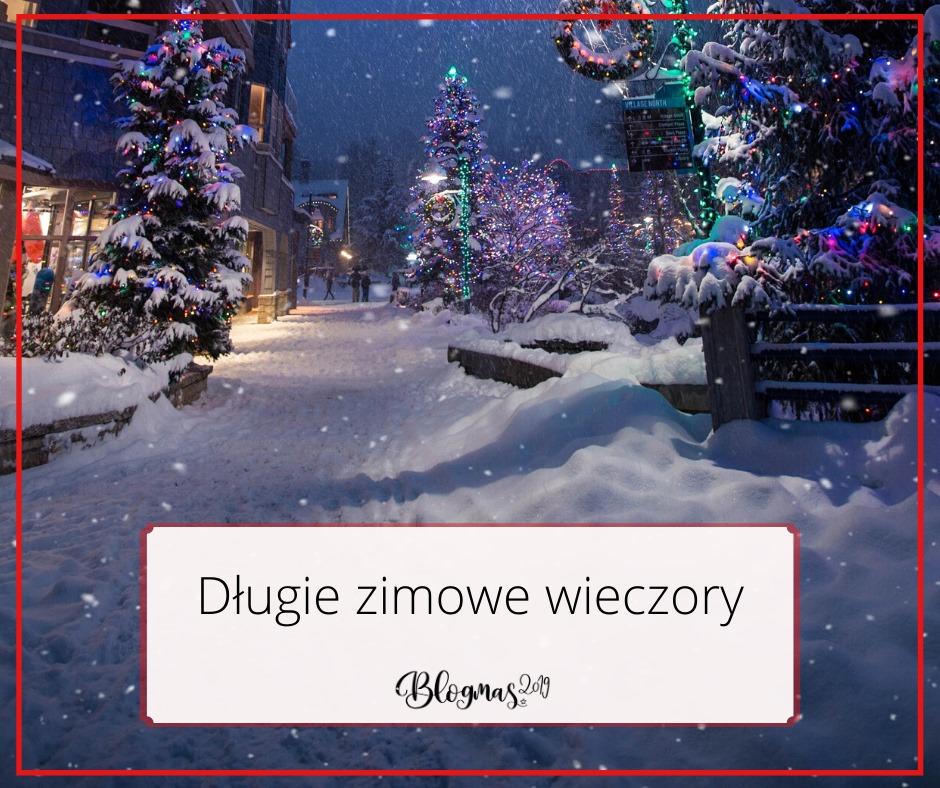 Blogmas #4 2019: Długie zimowe wieczory :)