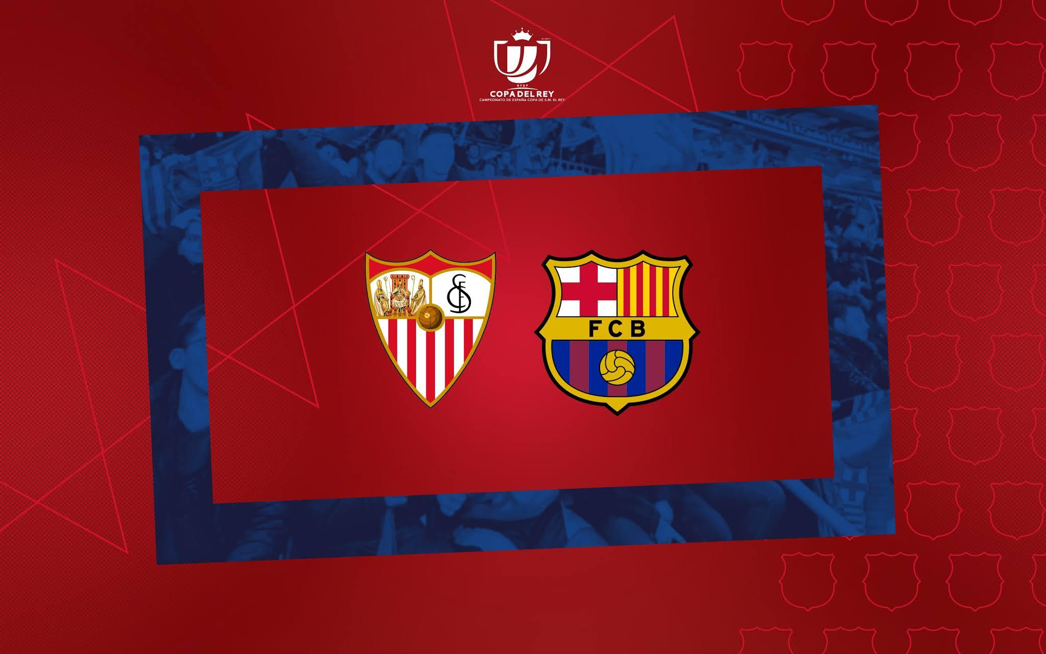 دليلك الشامل لمباراة برشلونة ضد إشبيلية في إياب نصف نهائي كأس ملك إسبانيا
