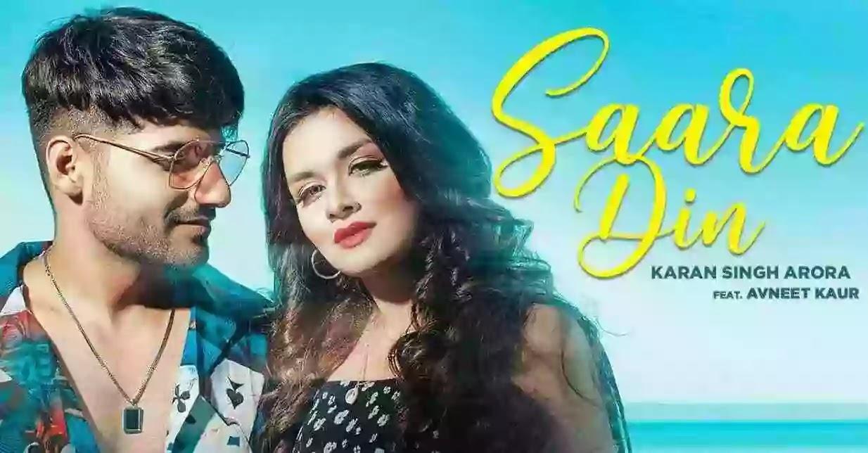 Saara Din Lyrics - Karan Singh ft. Avneet Kaur