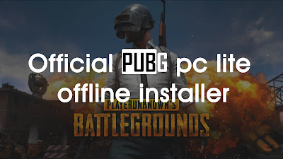 Pubg pc lite offline installer