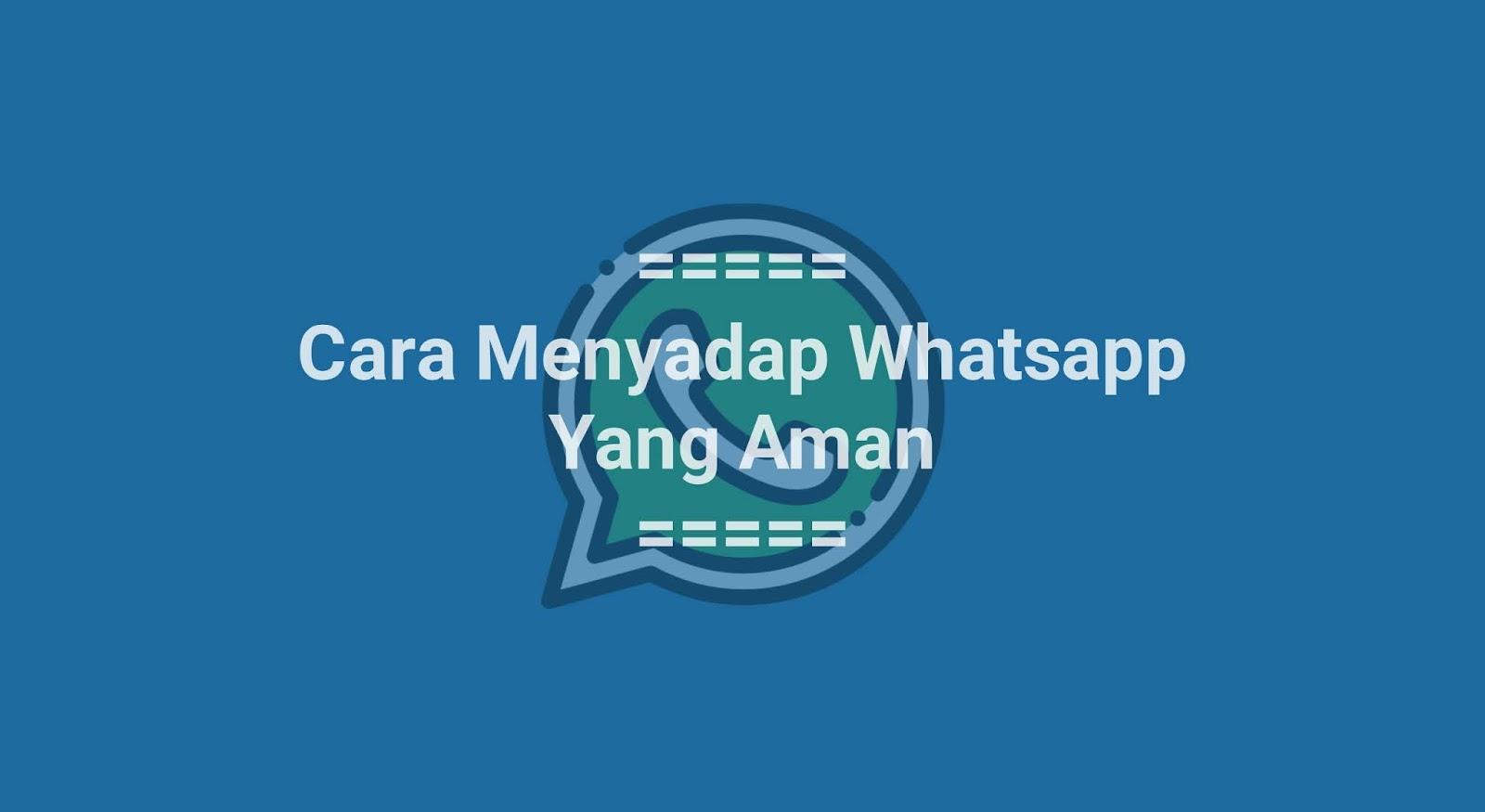Cara Menyadap WhatsApp yang Aman