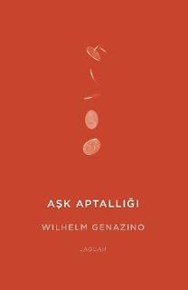 Bodoslamadan Kitap: Wilhelm Genazino - Aşk Aptallığı