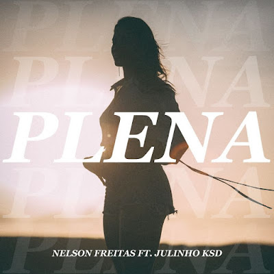 Nelson Freitas - Plena (Feat Julinho Ksd)